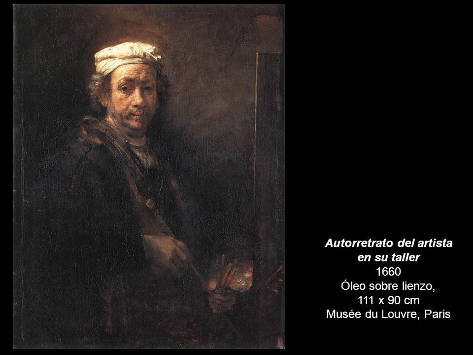 Autorretrato del artista en su taller 1660 Óleo sobre lienzo, 111 x 90 cm Musée du Louvre, Paris