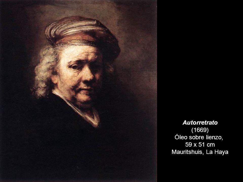 Autorretrato (1669) Óleo sobre lienzo, 59 x 51 cm Mauritshuis, La Haya