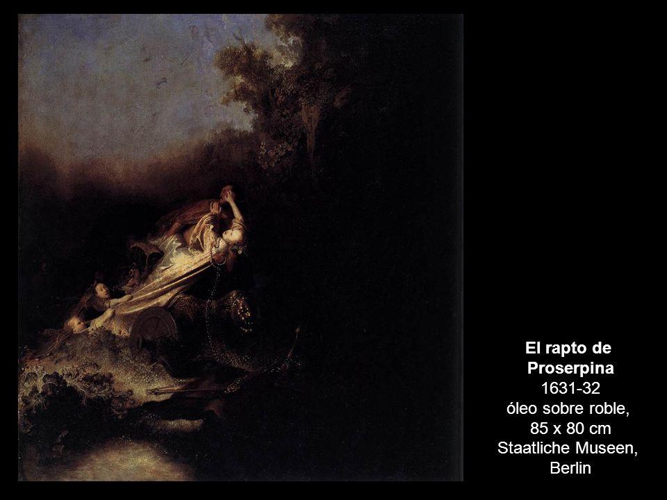 El rapto de Proserpina 1631-32 óleo sobre roble, 85 x 80 cm Staatliche Museen, Berlin