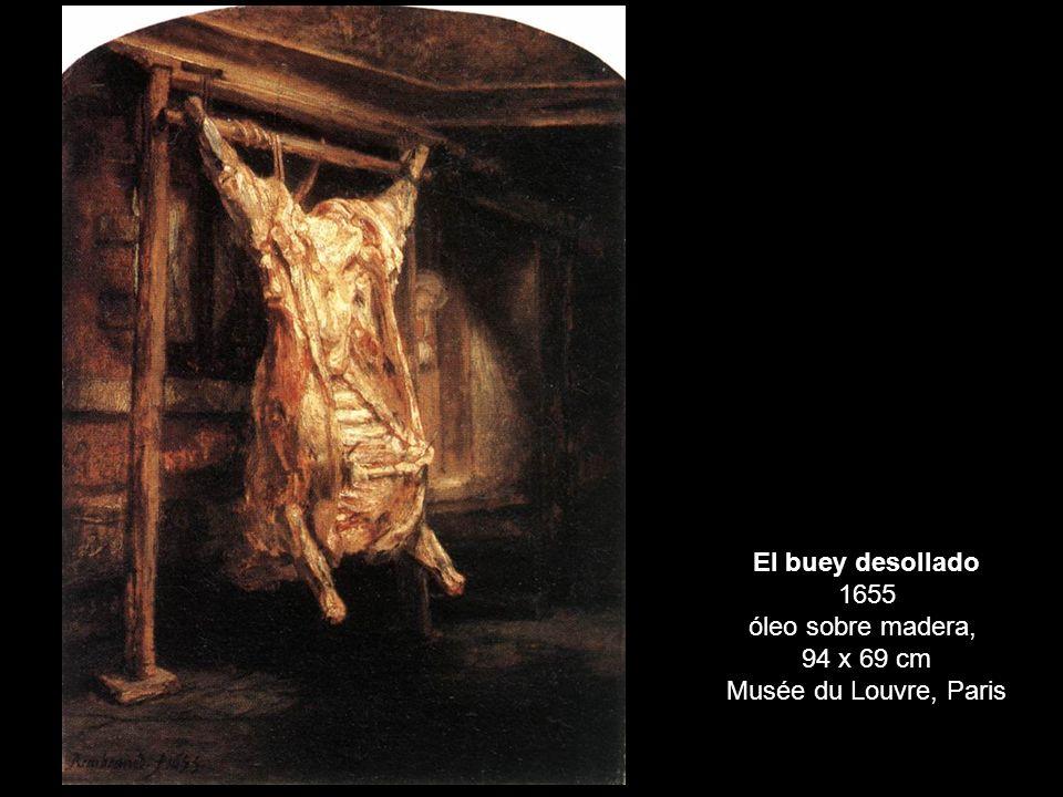 El buey desollado 1655 óleo sobre madera, 94 x 69 cm Musée du Louvre, Paris