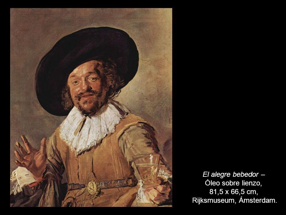 El alegre bebedor – Óleo sobre lienzo, 81,5 x 66,5 cm, Rijksmuseum, Ámsterdam.
