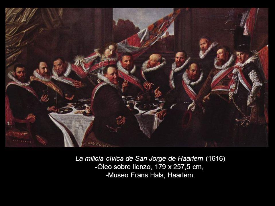 La milicia cívica de San Jorge de Haarlem (1616) -Óleo sobre lienzo, 179 x 257,5 cm, -Museo Frans Hals, Haarlem.