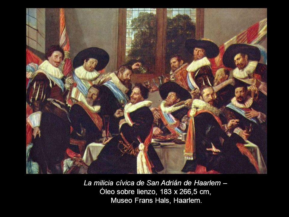 La milicia cívica de San Adrián de Haarlem – Óleo sobre lienzo, 183 x 266,5 cm, Museo Frans Hals, Haarlem.
