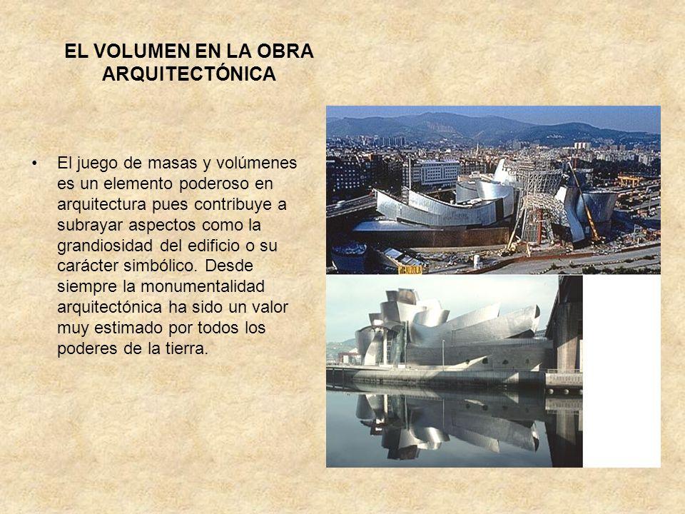 EL VOLUMEN EN LA OBRA ARQUITECTÓNICA El juego de masas y volúmenes es un elemento poderoso en arquitectura pues contribuye a subrayar aspectos como la