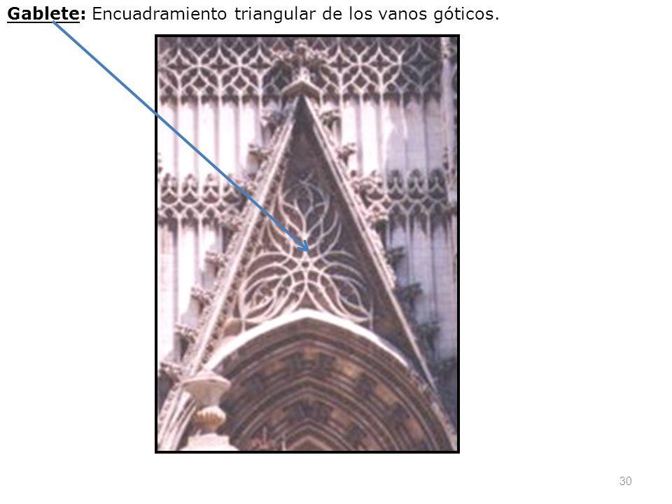 30 Gablete: Encuadramiento triangular de los vanos góticos.