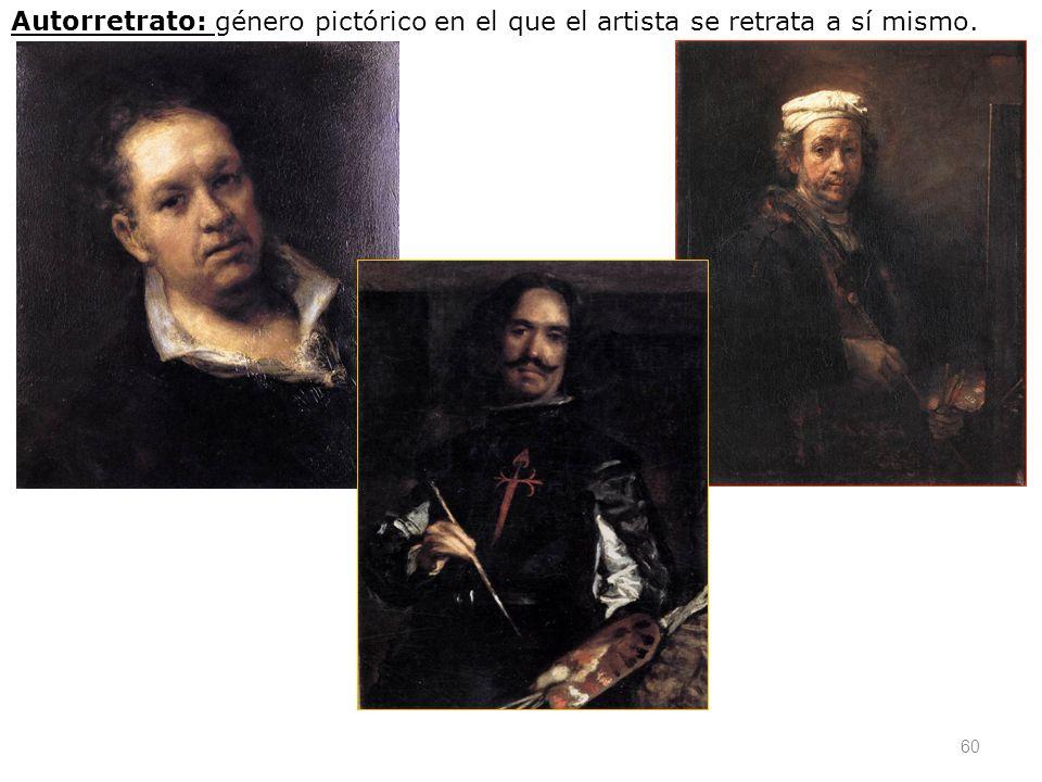 60 Autorretrato: género pictórico en el que el artista se retrata a sí mismo.