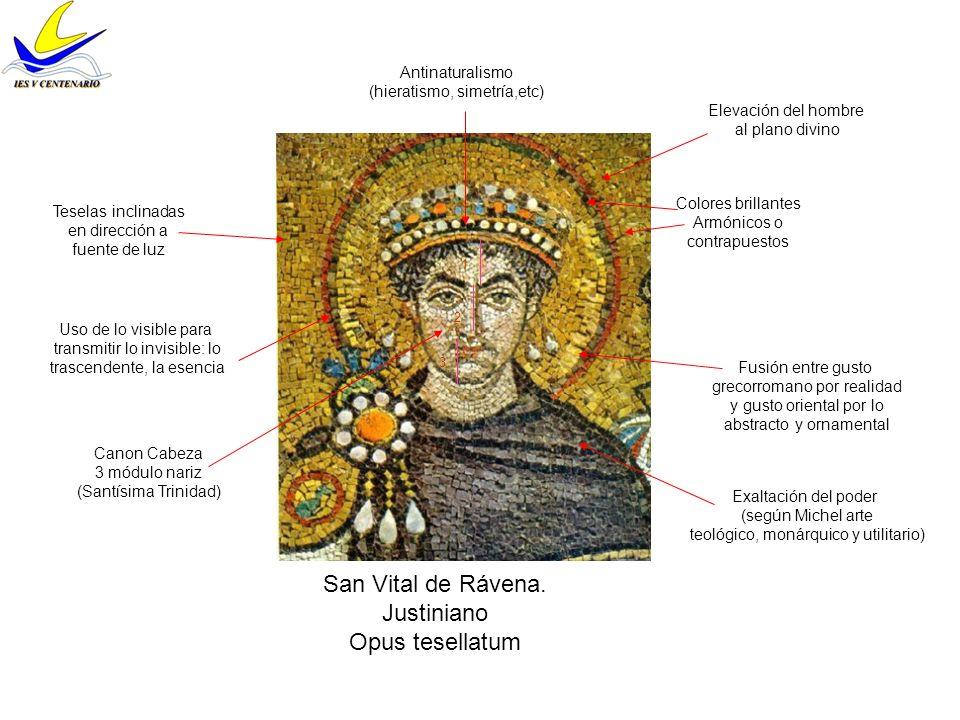 San Vital de Rávena. Justiniano Opus tesellatum Teselas inclinadas en dirección a fuente de luz Colores brillantes Armónicos o contrapuestos Antinatur