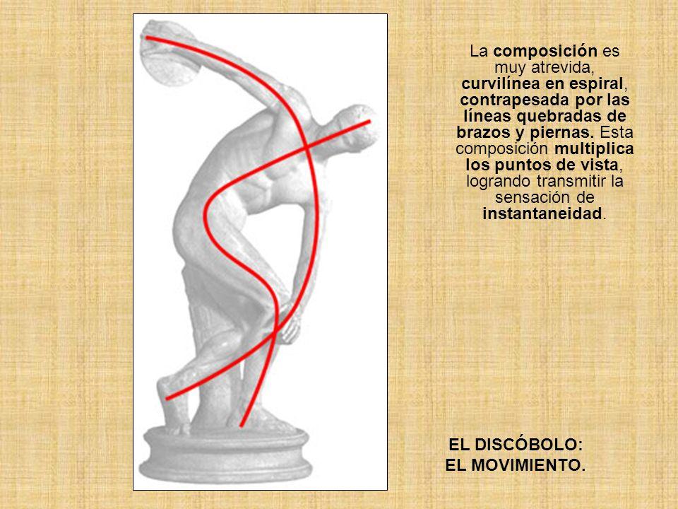 EL DISCÓBOLO: EL MOVIMIENTO. La composición es muy atrevida, curvilínea en espiral, contrapesada por las líneas quebradas de brazos y piernas. Esta co