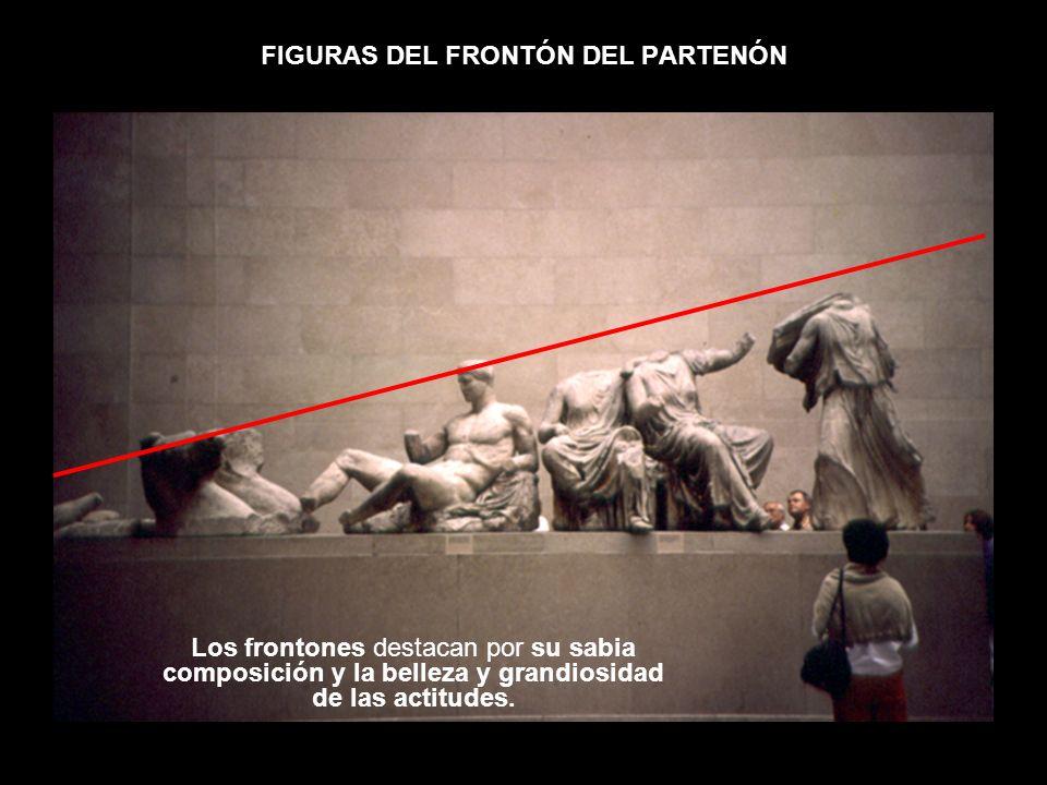 FIGURAS DEL FRONTÓN DEL PARTENÓN Los frontones destacan por su sabia composición y la belleza y grandiosidad de las actitudes.