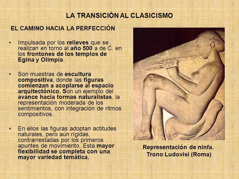 LA TRANSICIÓN AL CLASICISMO EL CAMINO HACIA LA PERFECCIÓN Impulsada por los relieves que se realizan en torno al año 500 a de C. en los frontones de l