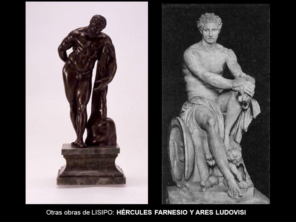 Otras obras de LISIPO: HÉRCULES FARNESIO Y ARES LUDOVISI