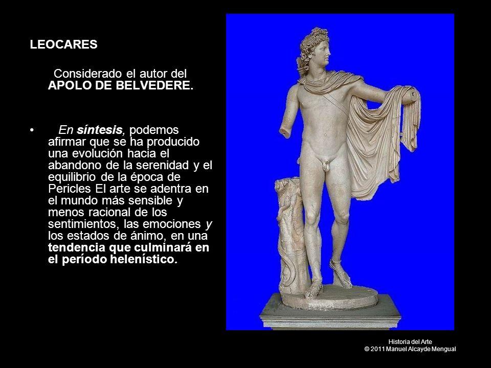 LEOCARES Considerado el autor del APOLO DE BELVEDERE. En síntesis, podemos afirmar que se ha producido una evolución hacia el abandono de la serenidad
