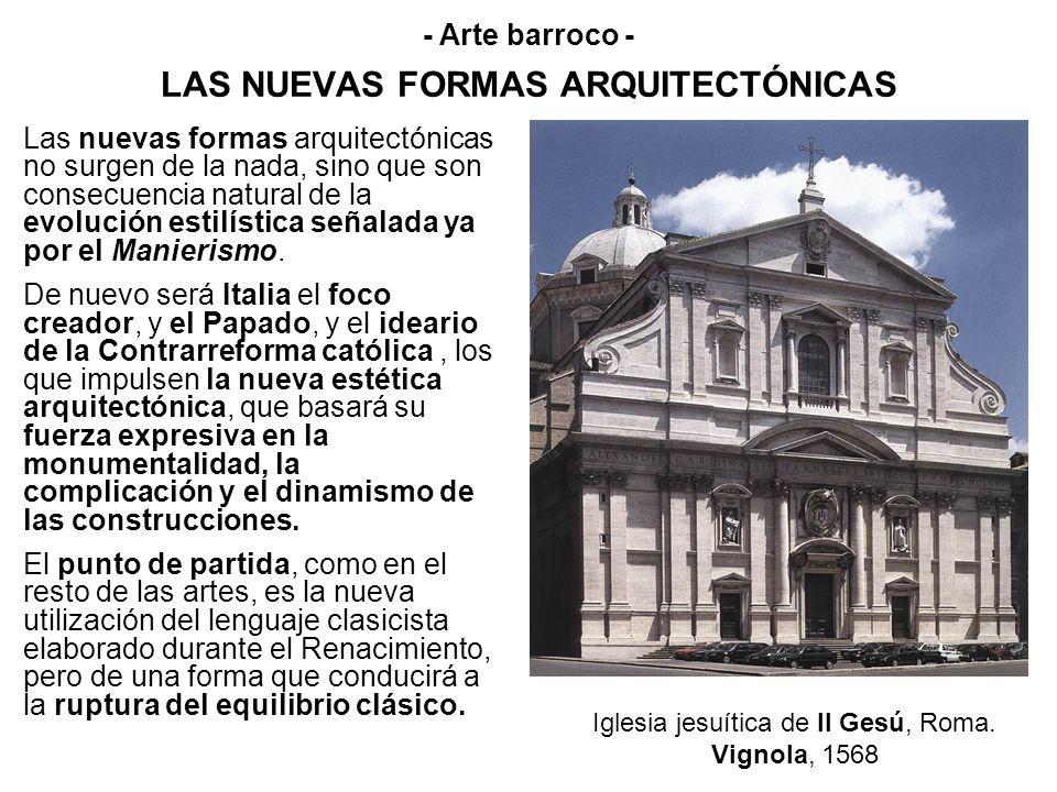 LAS NUEVAS FORMAS ARQUITECTÓNICAS Las nuevas formas arquitectónicas no surgen de la nada, sino que son consecuencia natural de la evolución estilístic