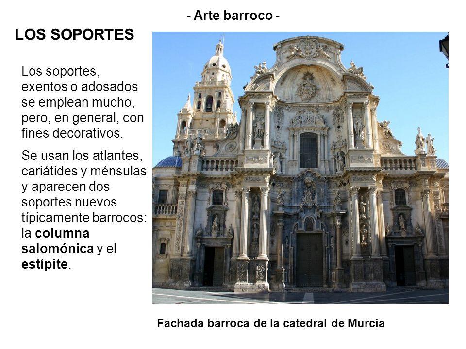 Fachada barroca de la catedral de Murcia - Arte barroco - LOS SOPORTES Los soportes, exentos o adosados se emplean mucho, pero, en general, con fines