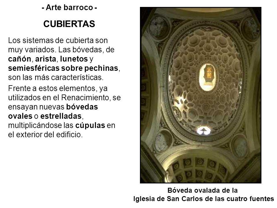 Bóveda ovalada de la Iglesia de San Carlos de las cuatro fuentes - Arte barroco - CUBIERTAS Los sistemas de cubierta son muy variados. Las bóvedas, de