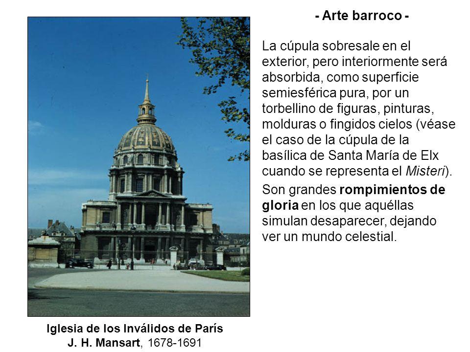 Iglesia de los Inválidos de París J. H. Mansart, 1678-1691 - Arte barroco - La cúpula sobresale en el exterior, pero interiormente será absorbida, com