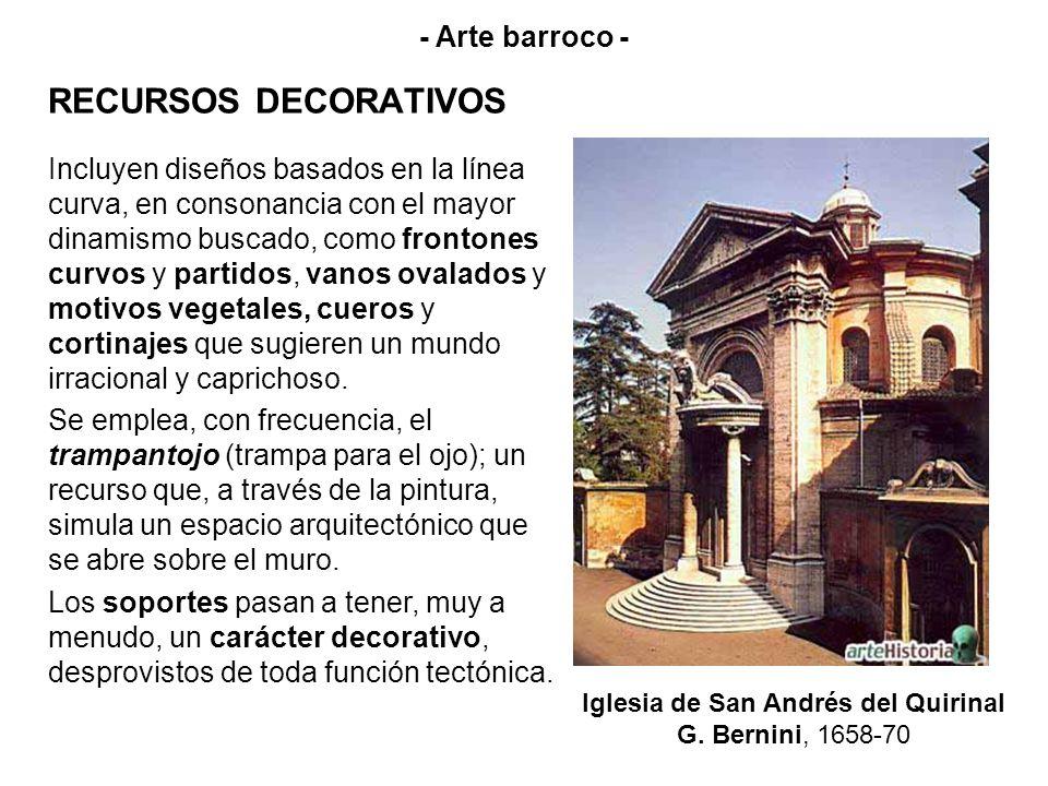 RECURSOS DECORATIVOS Iglesia de San Andrés del Quirinal G. Bernini, 1658-70 - Arte barroco - Incluyen diseños basados en la línea curva, en consonanci