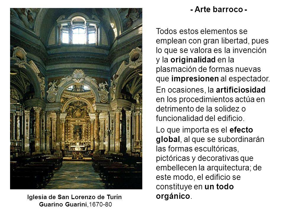 Iglesia de San Lorenzo de Turín Guarino Guarini,1670-80 - Arte barroco - Todos estos elementos se emplean con gran libertad, pues lo que se valora es