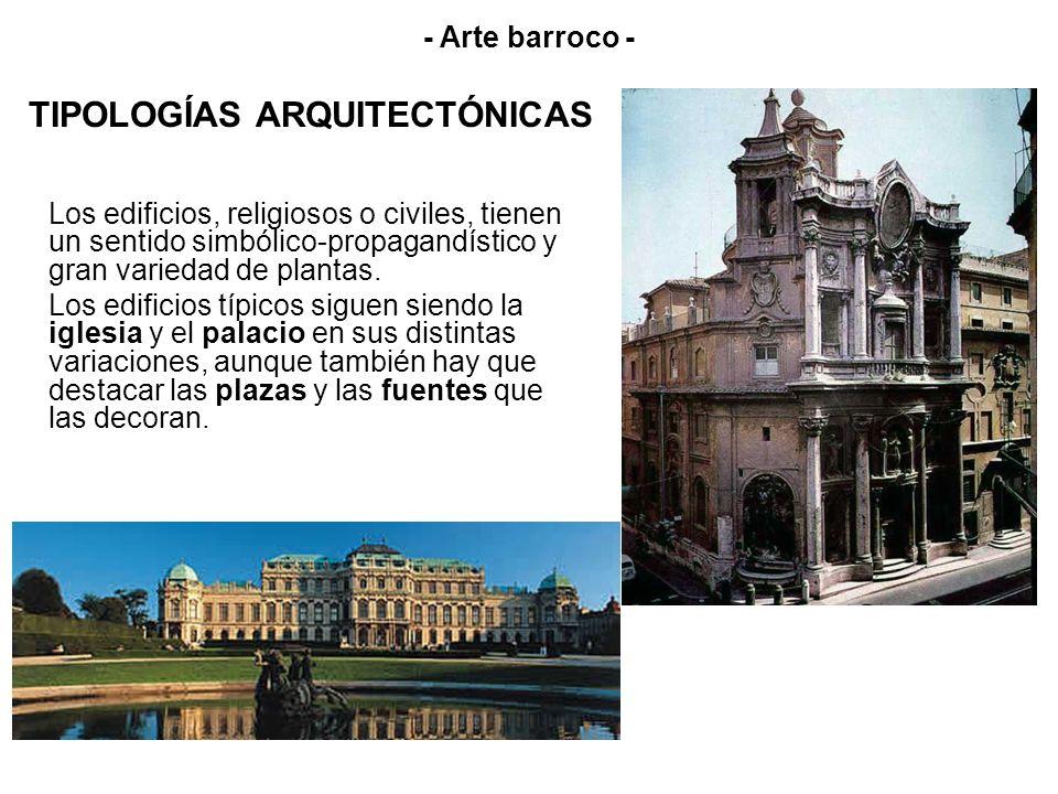 TIPOLOGÍAS ARQUITECTÓNICAS Los edificios, religiosos o civiles, tienen un sentido simbólico-propagandístico y gran variedad de plantas. Los edificios
