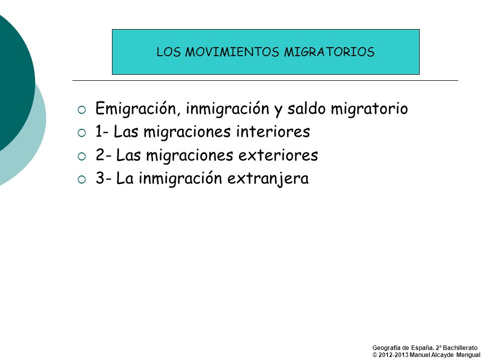 Emigración, inmigración y saldo migratorio 1- Las migraciones interiores 2- Las migraciones exteriores 3- La inmigración extranjera LOS MOVIMIENTOS MI