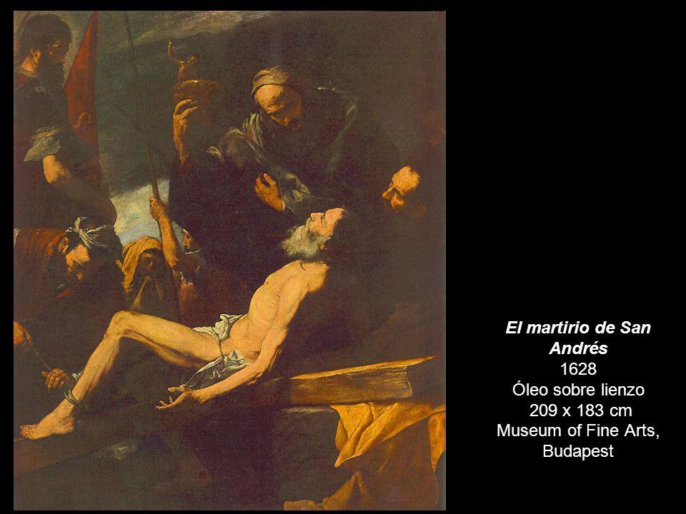 El martirio de San Andrés 1628 Óleo sobre lienzo 209 x 183 cm Museum of Fine Arts, Budapest