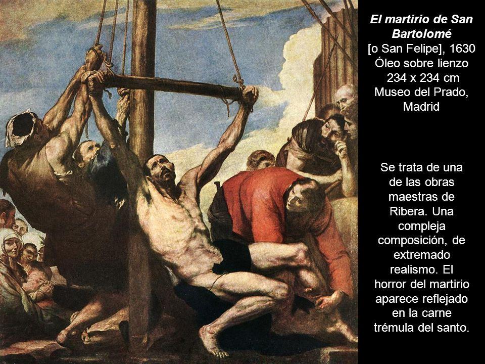Se trata de una de las obras maestras de Ribera. Una compleja composición, de extremado realismo. El horror del martirio aparece reflejado en la carne