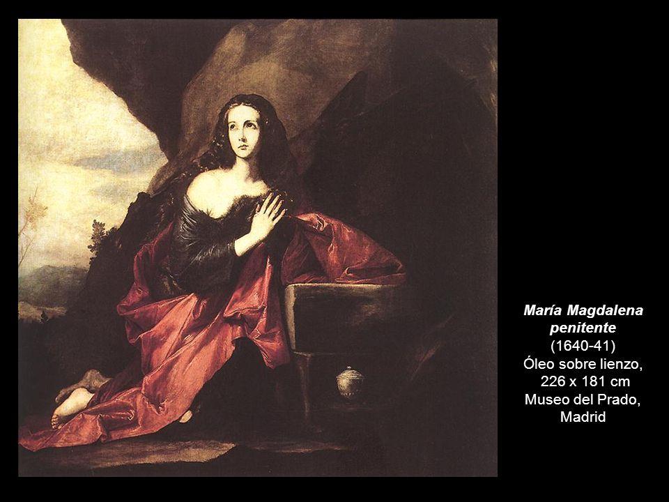 María Magdalena penitente (1640-41) Óleo sobre lienzo, 226 x 181 cm Museo del Prado, Madrid