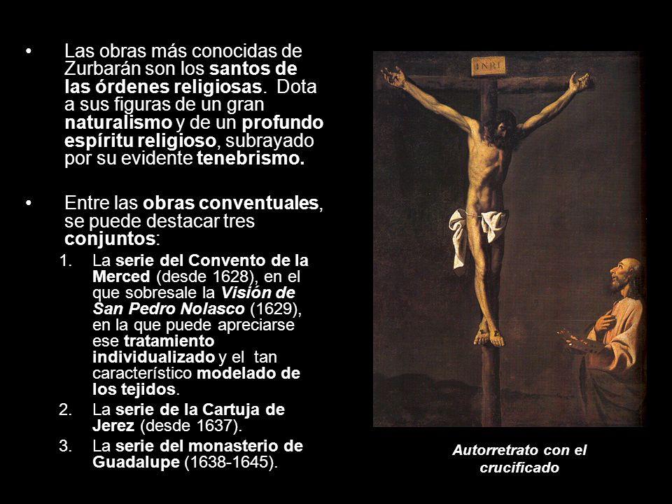 Las obras más conocidas de Zurbarán son los santos de las órdenes religiosas. Dota a sus figuras de un gran naturalismo y de un profundo espíritu reli