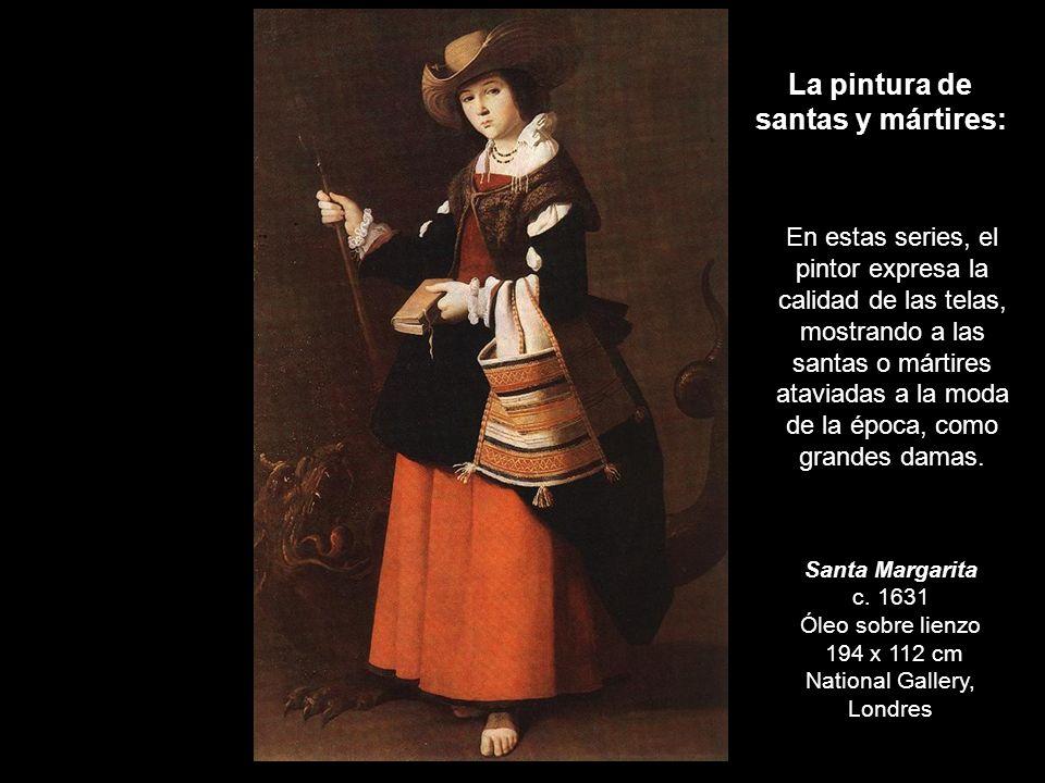La pintura de santas y mártires: Santa Margarita c. 1631 Óleo sobre lienzo 194 x 112 cm National Gallery, Londres En estas series, el pintor expresa l