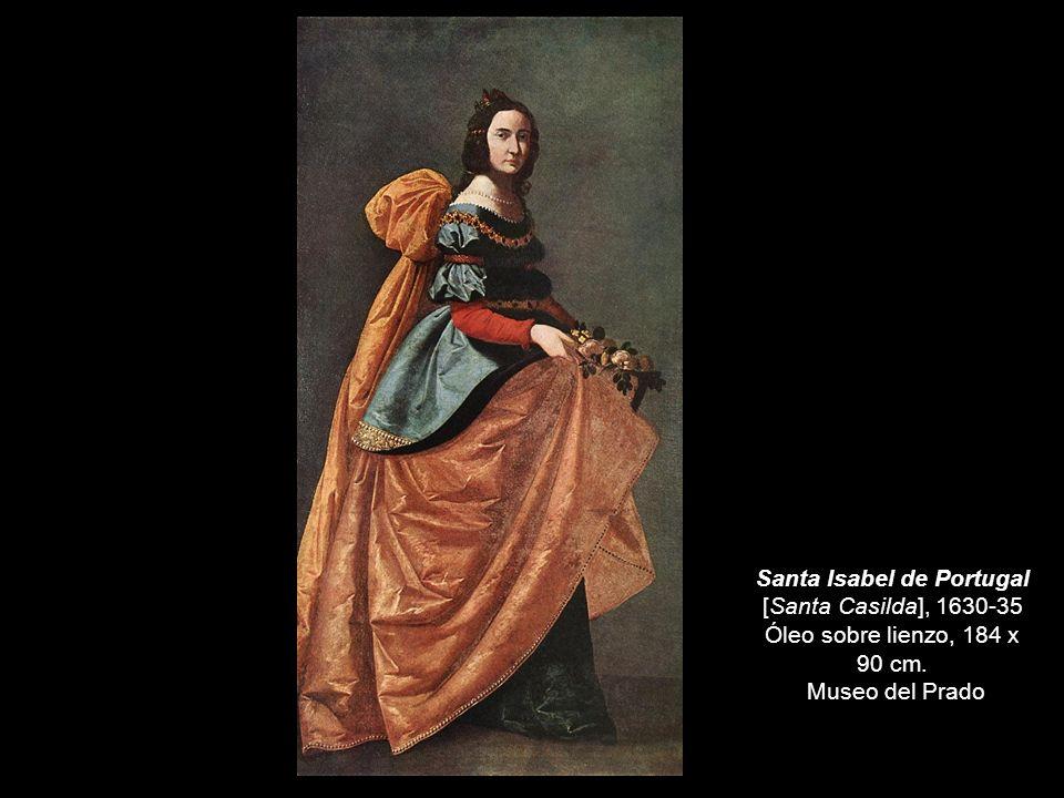 Santa Isabel de Portugal [Santa Casilda], 1630-35 Óleo sobre lienzo, 184 x 90 cm. Museo del Prado