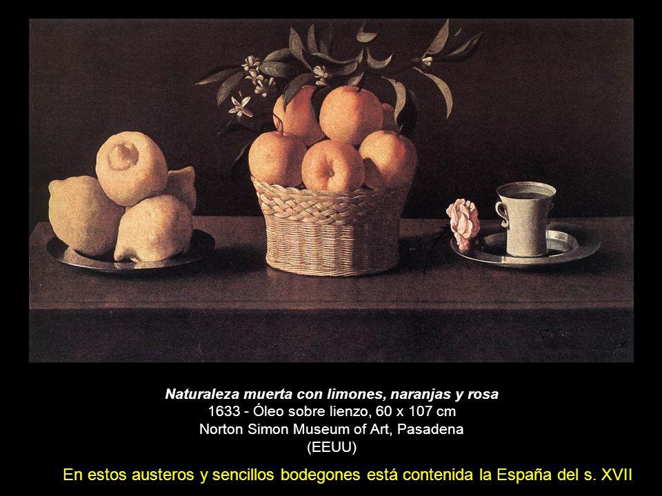 Naturaleza muerta con limones, naranjas y rosa 1633 - Óleo sobre lienzo, 60 x 107 cm Norton Simon Museum of Art, Pasadena (EEUU) En estos austeros y s