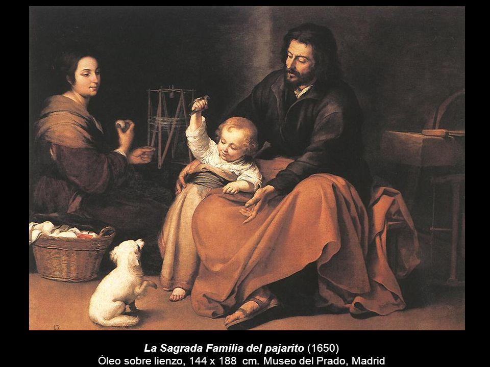 La Sagrada Familia del pajarito (1650) Óleo sobre lienzo, 144 x 188 cm. Museo del Prado, Madrid