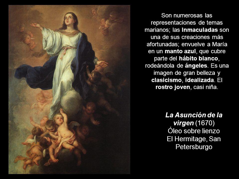 La Asunción de la virgen (1670) Óleo sobre lienzo El Hermitage, San Petersburgo Son numerosas las representaciones de temas marianos; las Inmaculadas