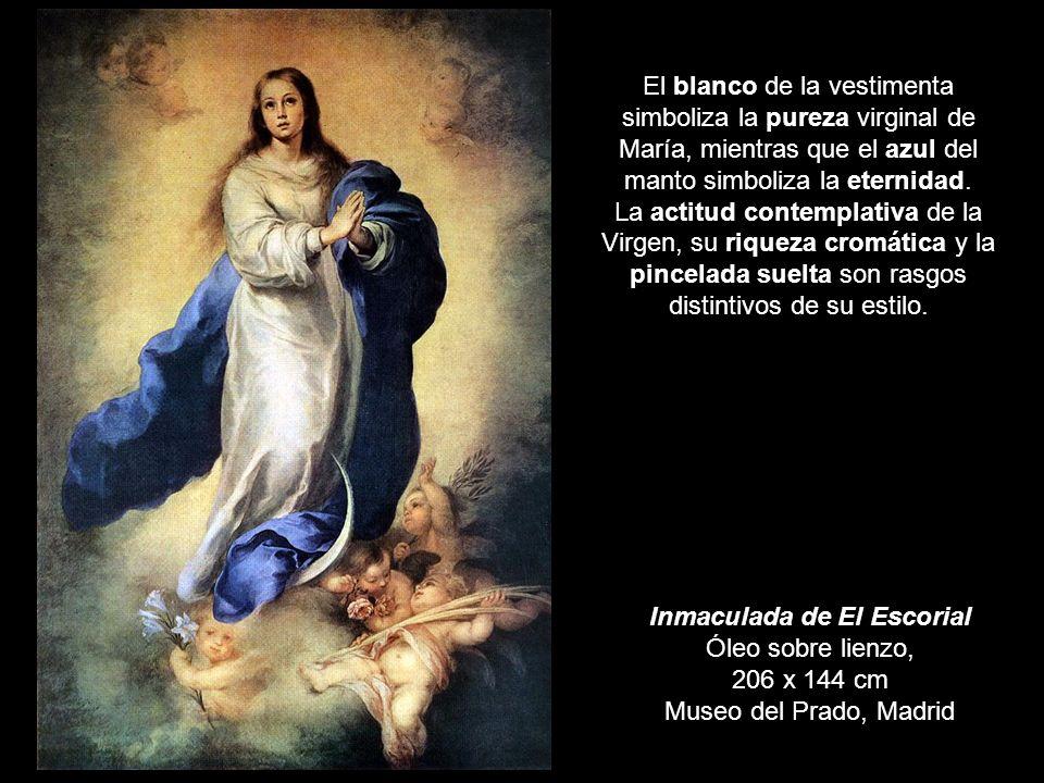 Inmaculada de El Escorial Óleo sobre lienzo, 206 x 144 cm Museo del Prado, Madrid El blanco de la vestimenta simboliza la pureza virginal de María, mi
