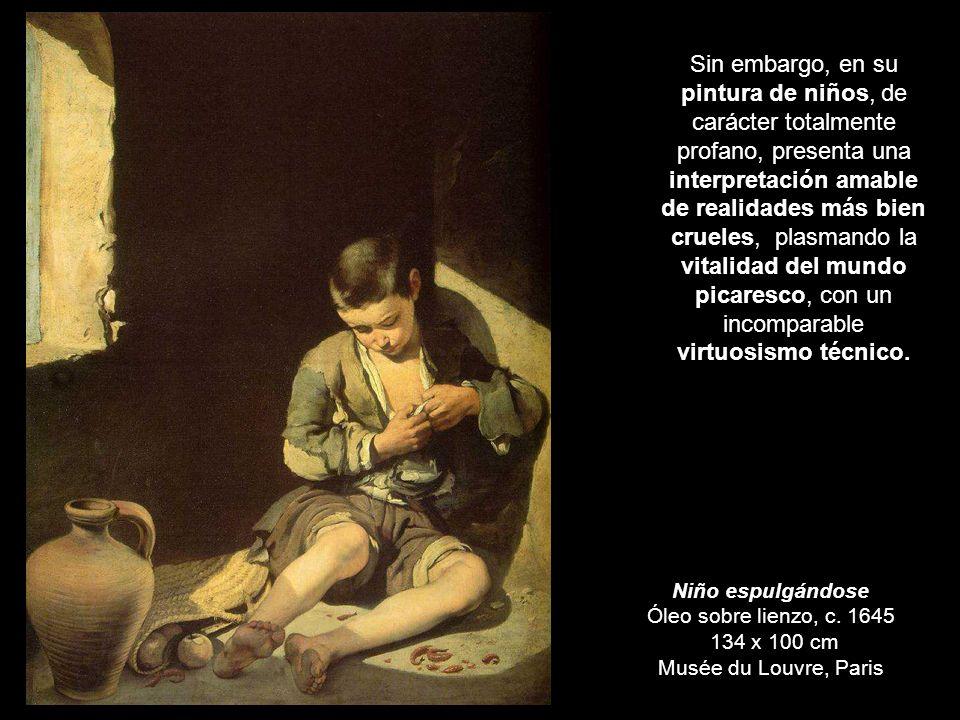 Niño espulgándose Óleo sobre lienzo, c. 1645 134 x 100 cm Musée du Louvre, Paris Sin embargo, en su pintura de niños, de carácter totalmente profano,