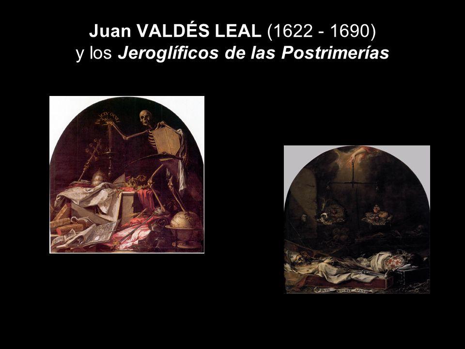 Juan VALDÉS LEAL (1622 - 1690) y los Jeroglíficos de las Postrimerías