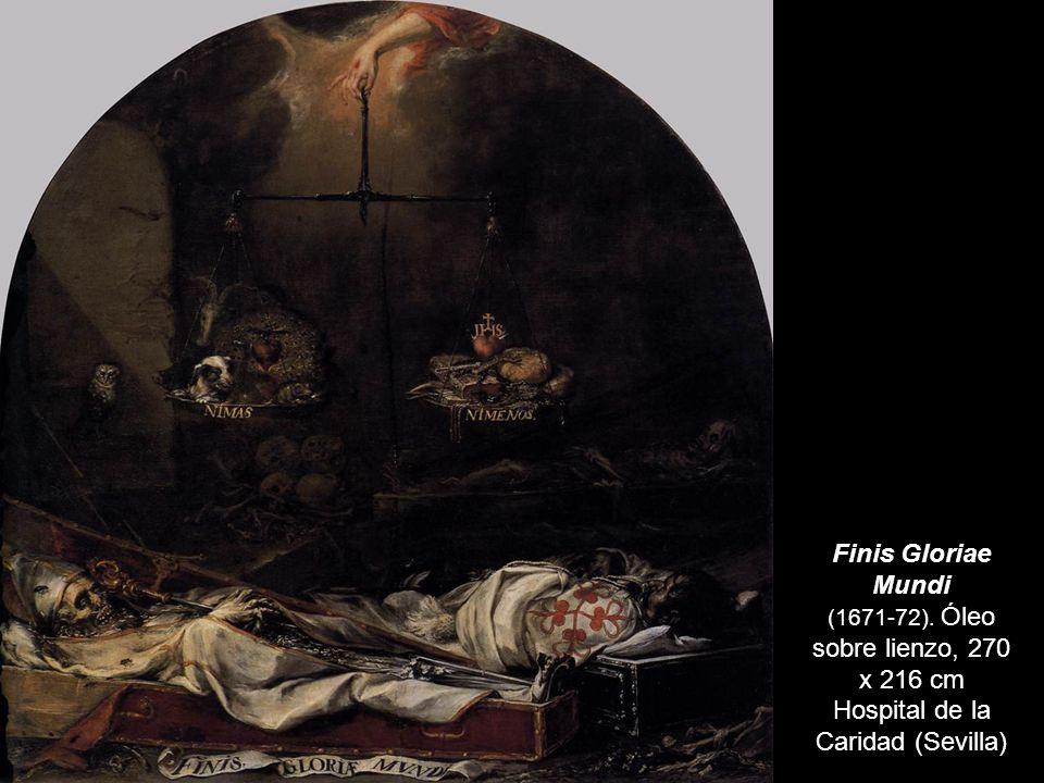 Finis Gloriae Mundi (1671-72). Óleo sobre lienzo, 270 x 216 cm Hospital de la Caridad (Sevilla)