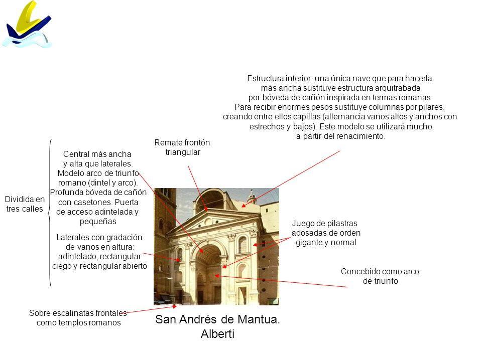 San Andrés de Mantua. Alberti Concebido como arco de triunfo Sobre escalinatas frontales como templos romanos Dividida en tres calles Central más anch