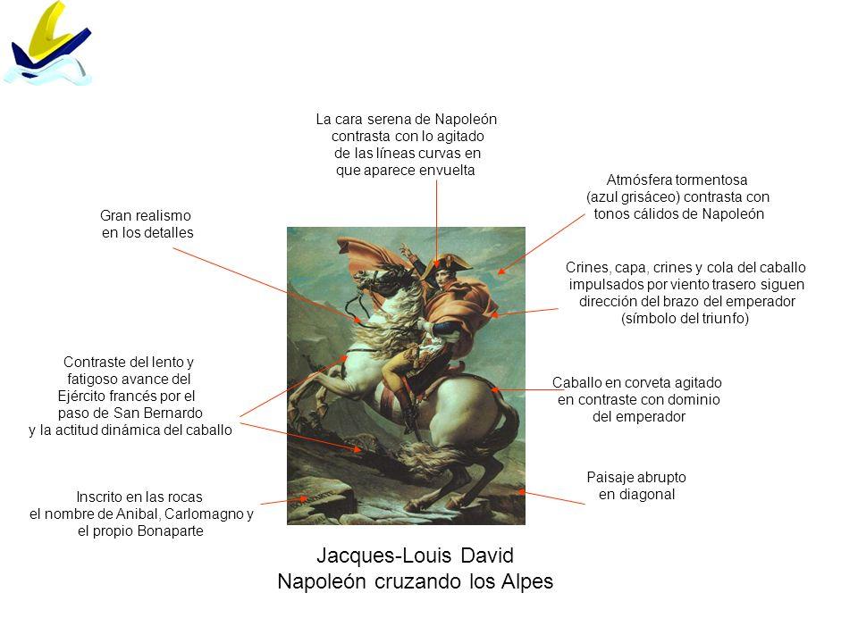 Jacques-Louis David Napoleón cruzando los Alpes Contraste del lento y fatigoso avance del Ejército francés por el paso de San Bernardo y la actitud di