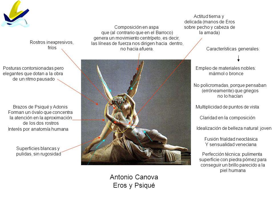 Antonio Canova Eros y Psiqué Composición en aspa que (al contrario que en el Barroco) genera un movimiento centrípeto, es decir, las líneas de fuerza