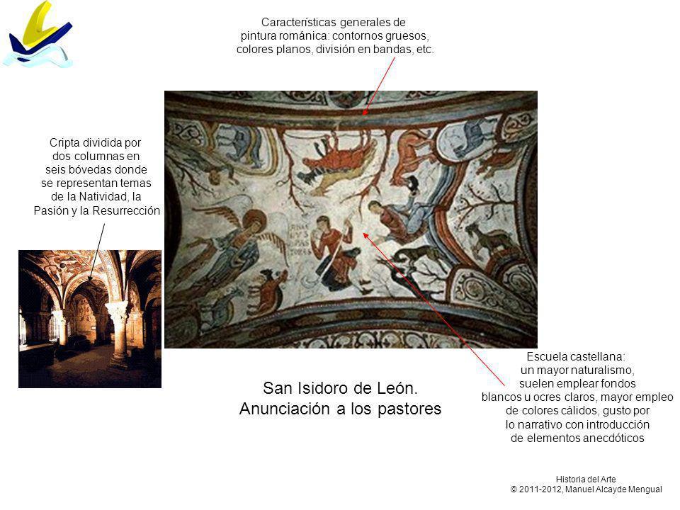 San Isidoro de León. Anunciación a los pastores Escuela castellana: un mayor naturalismo, suelen emplear fondos blancos u ocres claros, mayor empleo d