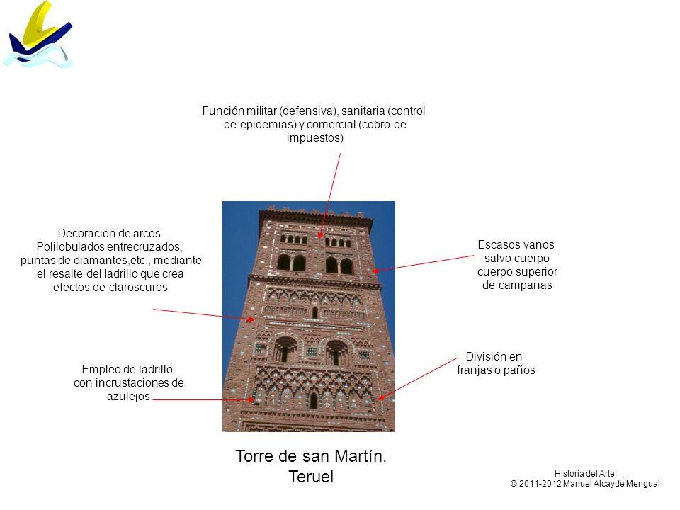 Torre de san Martín. Teruel División en franjas o paños Empleo de ladrillo con incrustaciones de azulejos Decoración de arcos Polilobulados entrecruza
