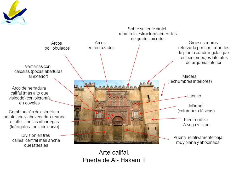 Arte califal. Puerta de Al- Hakam II Piedra caliza. A soga y tizón Ladrillo Madera (Techumbres interiores) Mármol (columnas clásicas) División en tres