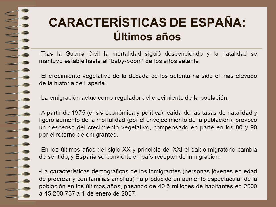 CARACTERÍSTICAS DE ESPAÑA: Últimos años -Tras la Guerra Civil la mortalidad siguió descendiendo y la natalidad se mantuvo estable hasta el baby-boom d