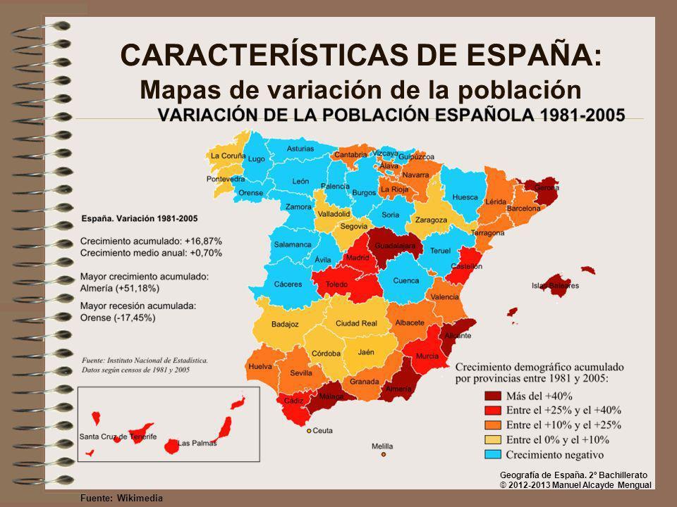 CARACTERÍSTICAS DE ESPAÑA: Mapas de variación de la población Fuente: Wikimedia Geografía de España. 2º Bachillerato © 2012-2013 Manuel Alcayde Mengua
