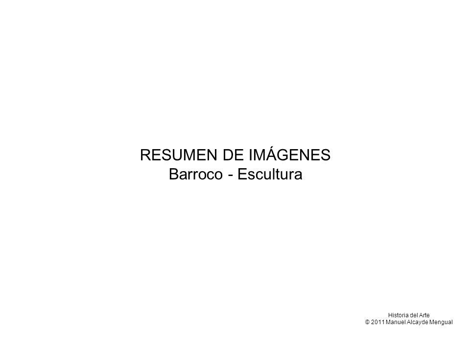 RESUMEN DE IMÁGENES Barroco - Escultura Historia del Arte © 2011 Manuel Alcayde Mengual