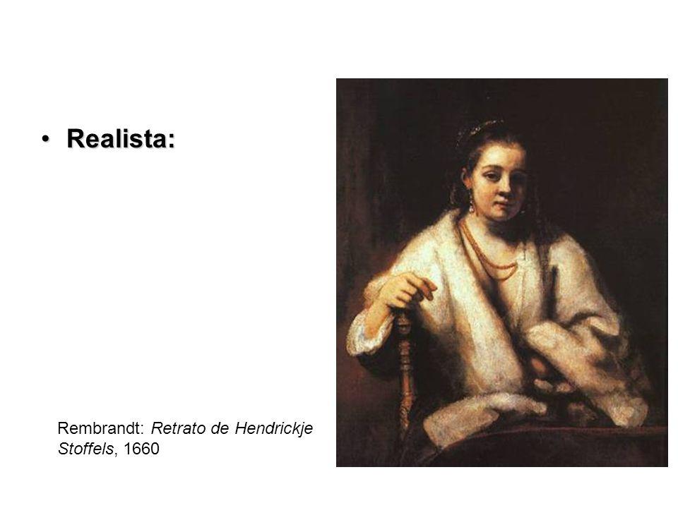 Realista:Realista: Rembrandt: Retrato de Hendrickje Stoffels, 1660
