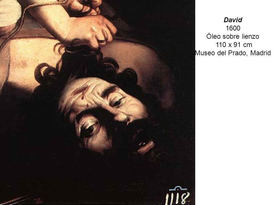 David 1600 Óleo sobre lienzo 110 x 91 cm Museo del Prado, Madrid