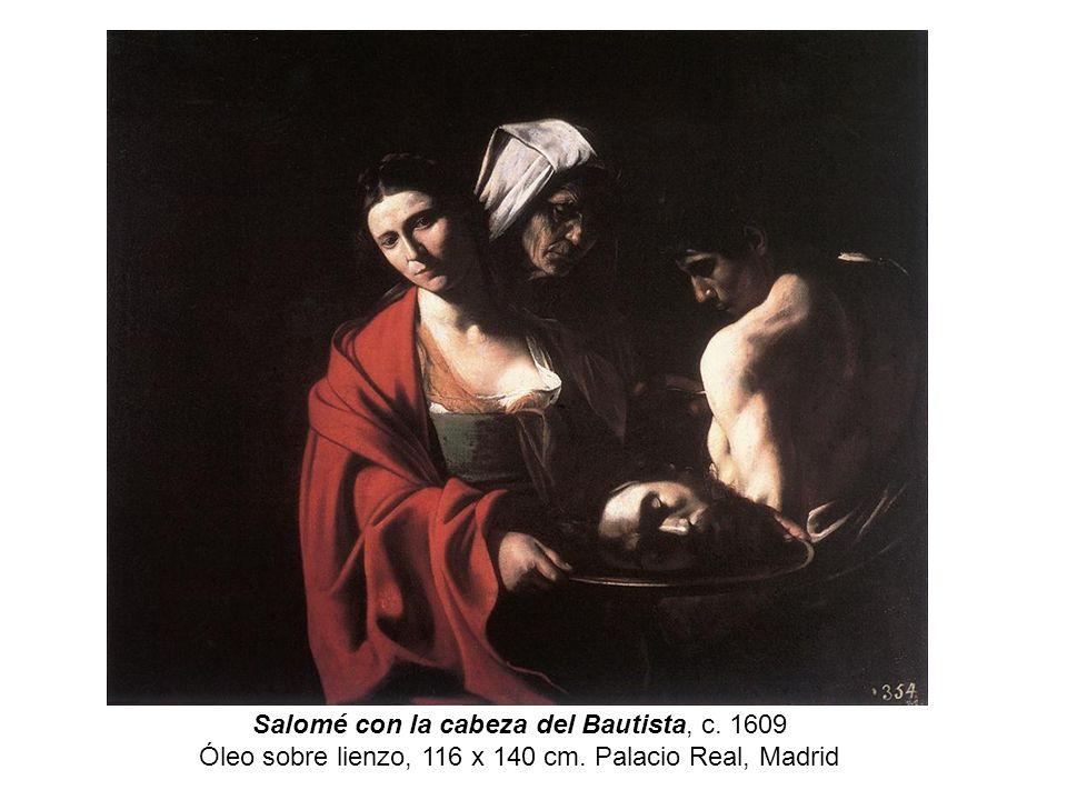 Salomé con la cabeza del Bautista, c. 1609 Óleo sobre lienzo, 116 x 140 cm. Palacio Real, Madrid