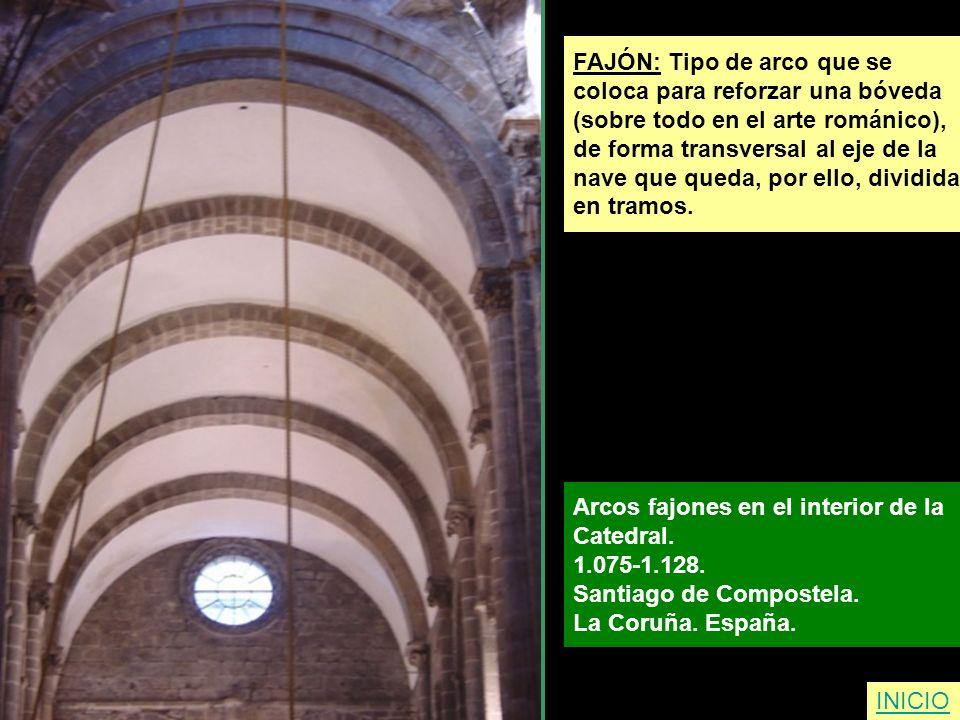 FAJÓN: Tipo de arco que se coloca para reforzar una bóveda (sobre todo en el arte románico), de forma transversal al eje de la nave que queda, por ell